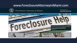 Foreclosure Attorney in Miami, FL. Foreclosure Defense Lawyer Miami