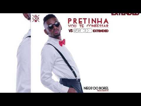 NEGO DO BOREL - Pretinha Vou Te Confessar (Gelouko DJ Extended) (103 BPM)