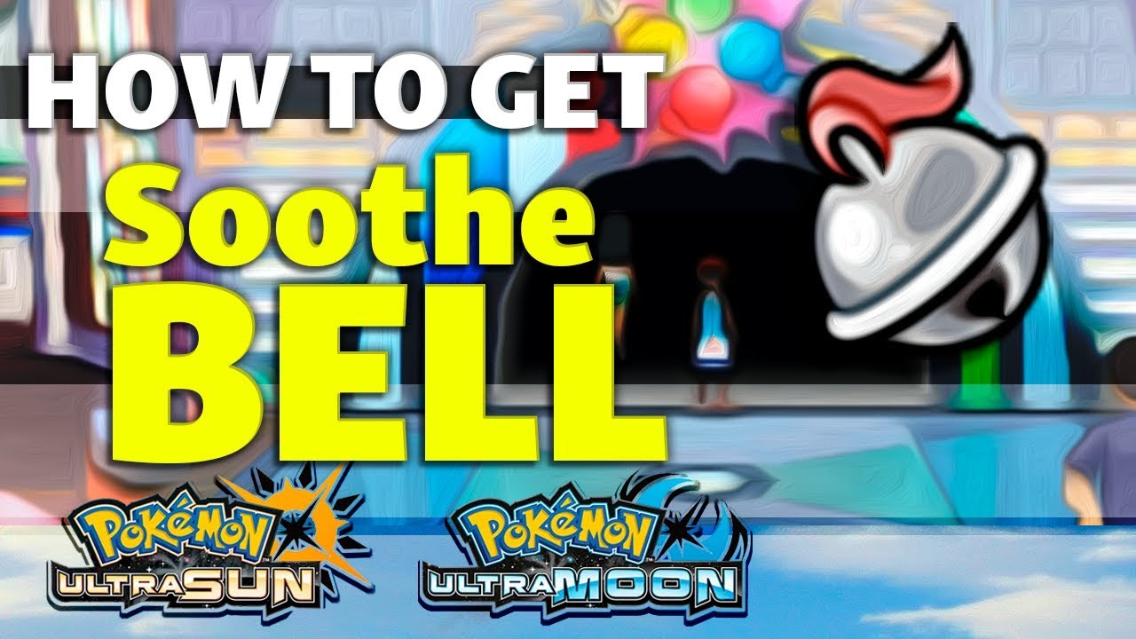 How To Get Soothe Bell In Pokemon Ultra Sun