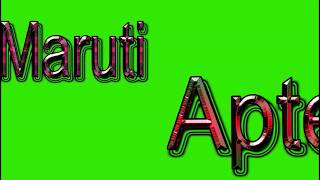 Maruti Apte Name Green Screen Video | Maruti Apte Name Effects chroma key Animated Video