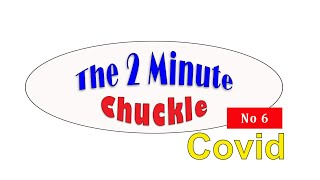 The 2 minute Chuckle No: 6 - Covid post lockdown