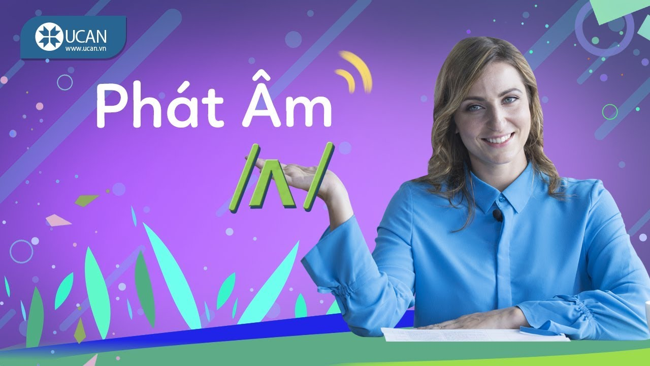 7 PHÚT HỌC PHÁT ÂM TIẾNG ANH CHUẨN TÂY   Bài 7: Âm /ʌ/ [Ucan English Pronounciation]