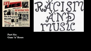 Racism & Music Part 6: Guns 'n' Roses