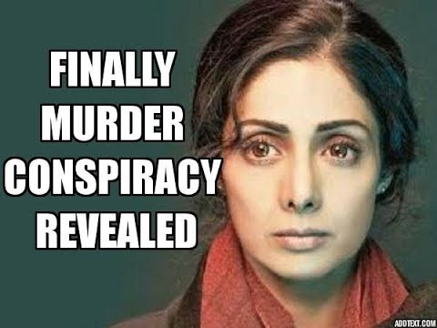 Sridevi Murder Conspiracy Revealed It was...