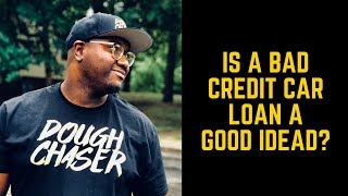 Should You Buy A Car With Bad Credit? | Bad Credit Auto Loans
