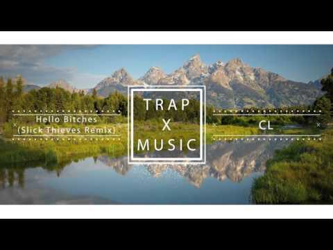 Trap x Music: CL - Hello Bitches (Slick Thieves Remix)