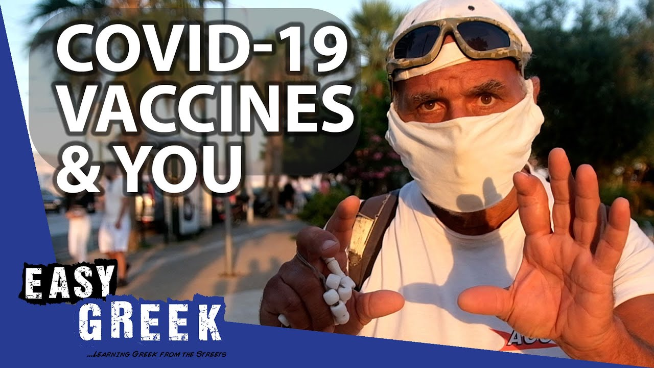 Have You Been Vaccinated Against COVID-19?   Easy Greek 110