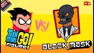 Teen Titans Go! Robin vs Black Mask - Who's better?