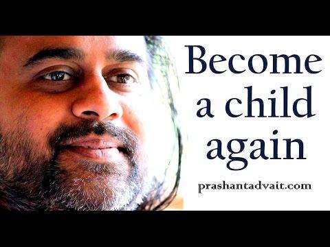 Acharya Prashant: How to become a child again?