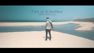 Christophe Maé - Il est où le bonheur (Mok Saib Cover)