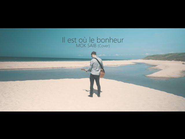 Il est où le bonheur (Mok Saib Cover)