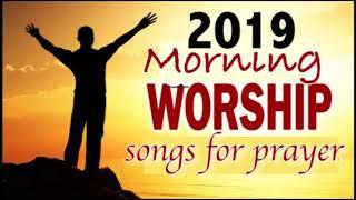 Morning Worship Songs 2019 | N๐n Sтop Prąise aฑd Worṡhip soฑgs | Goṡpel Muṡic 2019
