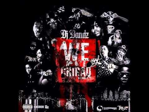 We Are Chiraq Vol. 1 (Full Mixtape)