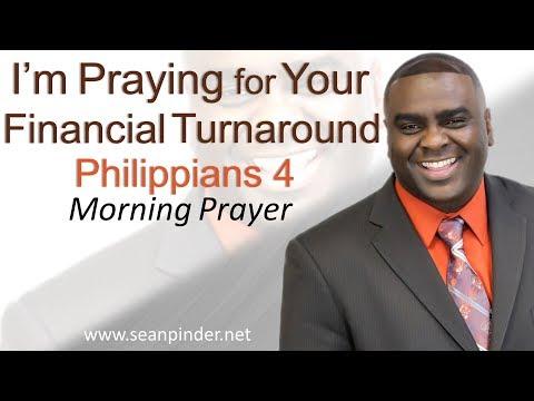 I'M PRAYING FOR YOUR FINANCIAL TURNAROUND - PHILIPPIANS 4 - MORNING PRAYER