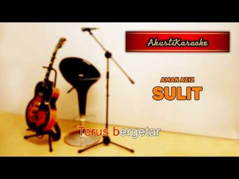 Aman Aziz - Sulit ( Karaoke Versi Akustik )
