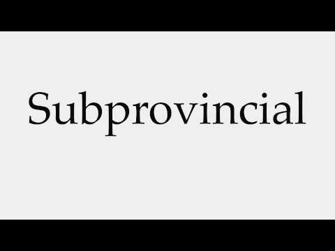 How to Pronounce Subprovincial