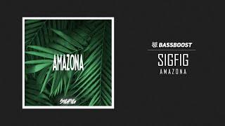 SIGFIG - Amazona [Bass Boost Release]