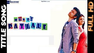 Munde Patiale De - Title Song - [2012] - Latest Punjabi Movies