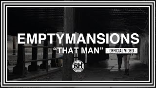 EmptyMansions - That Man (Official Video)