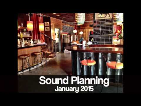 Sound Planning January 2015 : Cafe Restaurant Background Mus