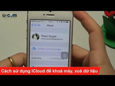 Cách sử dụng iCloud để khoá máy, xoá dữ liệu và tìm kiếm iPhone iPad khi bị mất