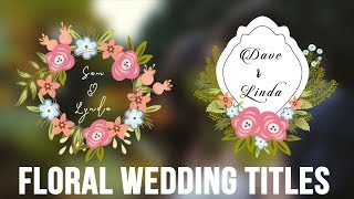 Animated Wedding Floral Title  Cards||After Effects Template