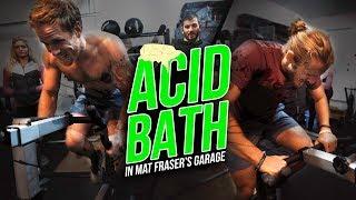 Acid Bath in Mat Fraser's Garage