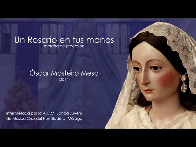 Un Rosario en tus manos (Óscar Mosteiro)