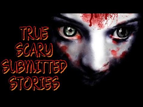 2 True Scary Stories Submitted Stories