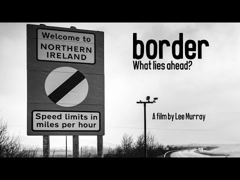 Border - Brexit and the Irish Border | Short Documentary