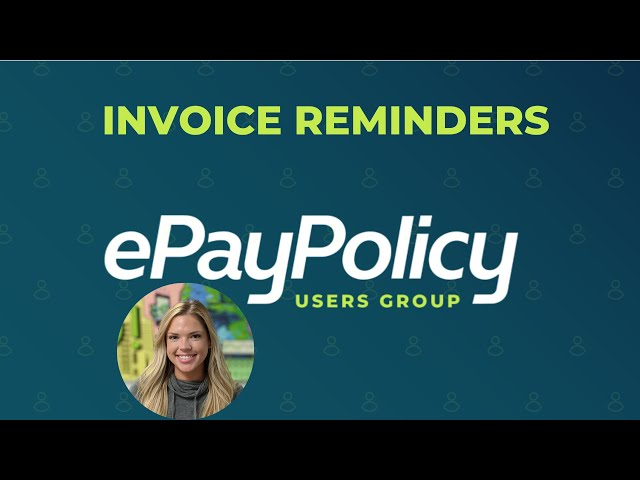 INVOICE REMINDERS (tutorial) - How to automate your invoice notification process with ePayPolicy