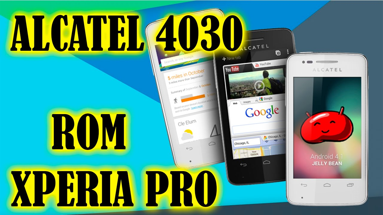 Rom Xperia Pro V3 Alcatel 4030