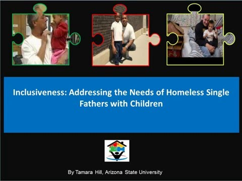 Addressing the Needs of Homeless Single Fathers with Children