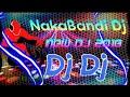 NakaBandi Nakabandi ll Matal Dance Mix ll Hindi Dj Song 2018 ll