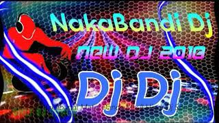 NakaBandi Nakabandi ll Matal Dance Mix ll Hindi Dj Song 2018 ll