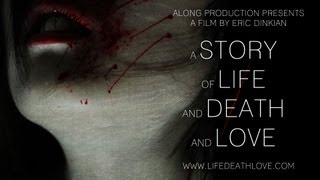 A Story of Life and Death and Love (promotional trailer)