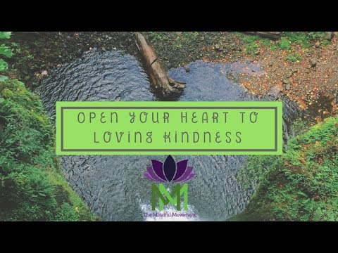 Guided Meditation to Open your Heart Chakra and Connect to Loving Kindness