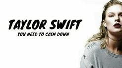 Taylor Swift - YOU NEED TO CALM DOWN (Lyrics)