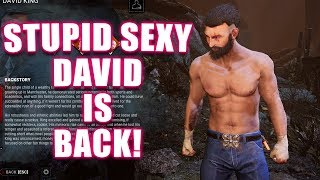 STUPID SEXY DAVID IS BACK! Survivor Gameplay Dead By Daylight