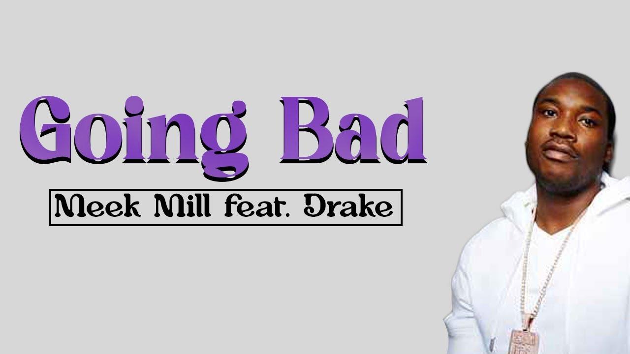 Meek Mill Going Bad Feat Drake Lyrics Youtube Music going bad lyrics 100% free! youtube