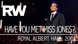 Robbie Williams | Have You Met Miss Jones? | Live At The Albert 2001