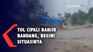 Tol Cipali Banjir Bandang
