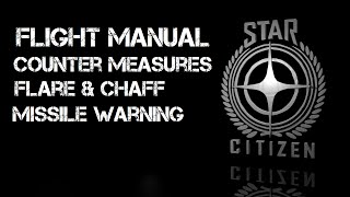 Star Citizen - Counter Measures & Missile Warning - Flight Manual