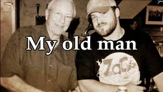 Zac Brown Band - My Old Man (Lyrics Video)