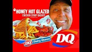 DQ® Honey Hot Glazed Chicken Strip Basket Review!