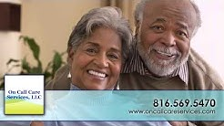 Home Care video/ 816-569-5470/ http://www.oncallcareservices.com/