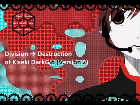 【UTAUカバー】The Division→Destruction of  Kiseki DarkGio (Version 2)【DarkGio Kiseki】