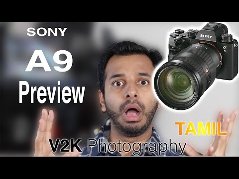 Sony A9 Preview | Great specs | Photography in Tamil