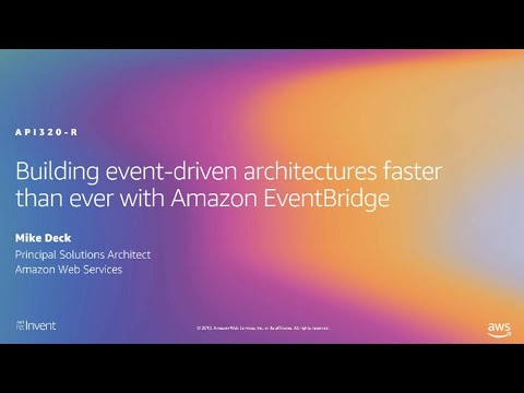 AWS re:Invent 2019: [NEW LAUNCH!] Building event-driven architectures w/ Amazon EventBridge (API320)