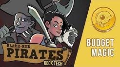 Budget Magic: $53 (26 tix) Standard RB Pirates (Deck Tech)